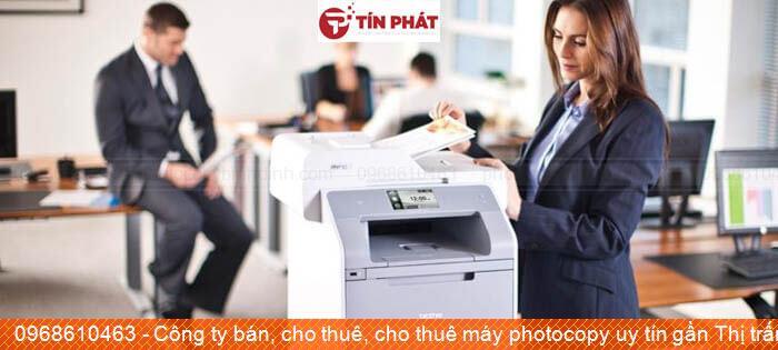 Công ty bán, cho thuê, cho thuê máy photocopy uy tín gần Thị trấn Tăng Bạt Hổ Huyện Hoài Ân chất lượng